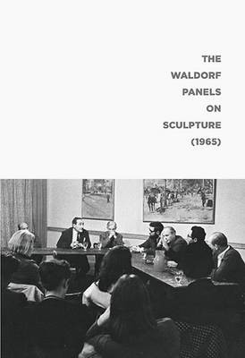 The Waldorf Panels on Sculpture (1965) (Paperback)