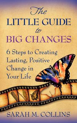 The Little Guide to Big Changes (Paperback)
