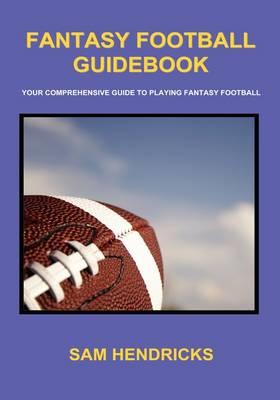 fantasy football guidebook by sam hendricks waterstones rh waterstones com