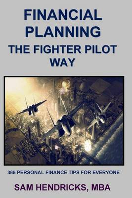Financial Planning the Fighter Pilot Way (Paperback)