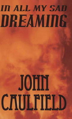 In All My Sad Dreaming (Paperback)