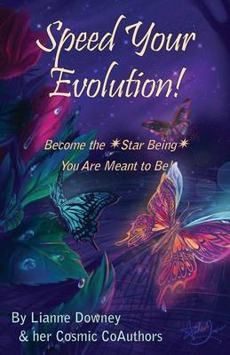 Speed Your Evolution: Become the Star Being You Are Meant to Be (Paperback)