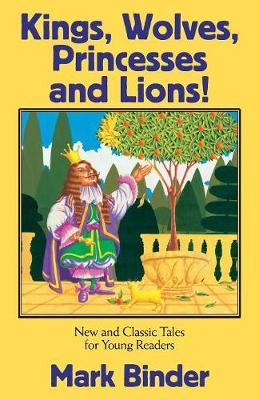 Kings, Wolves, Princesses and Lions (Paperback)