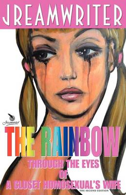 The Rainbow Through the Eyes of a Closet Homosexual's Wife (Paperback)