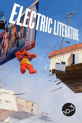 Electric Literature No 3 By Aimee Bender Rick Moody Waterstones
