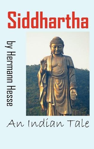 Siddhartha: An Indian Tale (Hardback)