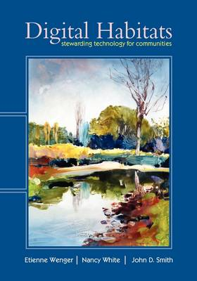 Digital Habitats: Stewarding Technology for Communities (Paperback)
