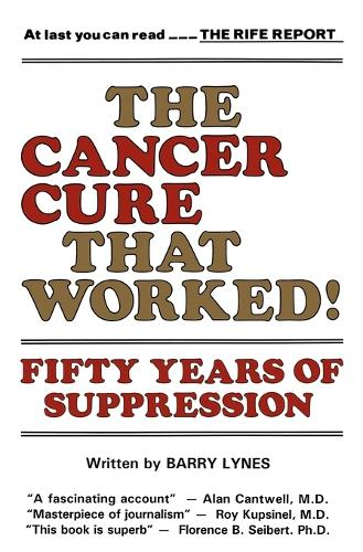 The Cancer Cure That Worked: 50 Years of Suppression (Paperback)