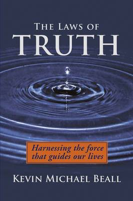 The Laws of Truth: Harnessing the Force That Guides Our Lives (Paperback)