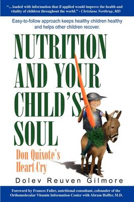 Nutrition and Your Child's Soul: Don Quixote's Heart Cry (Paperback)