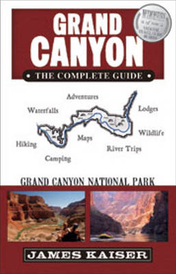 Grand Canyon: The Complete Guide: Grand Canyon National Park (Paperback)