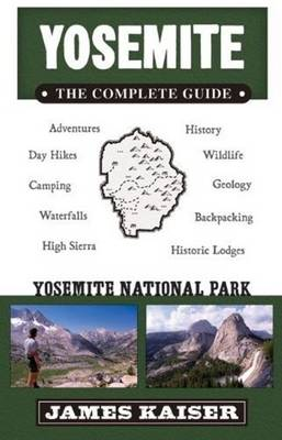 Yosemite: The Complete Guide: Yosemite National Park (Paperback)