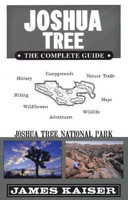 Joshua Tree: The Complete Guide: Joshua Tree National Park (Paperback)