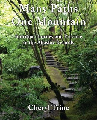 Many Paths, One Mountain: Spiritual Journey and Practice in the Akashic Records (Paperback)