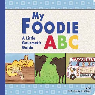 My Foodie ABC: A Little Gourmet's Guide (Board book)