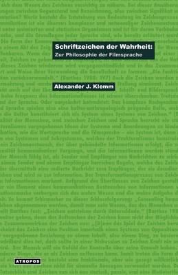 Schriftzeichen Der Wahrheit: Zur Philosophie Der Filmsprache (Paperback)