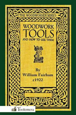 Woodwork Tools and How to Use Them (Paperback)