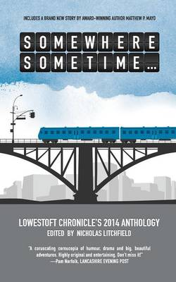 Somewhere, Sometime... - Lowestoft Chronicle Anthology 4 (Paperback)