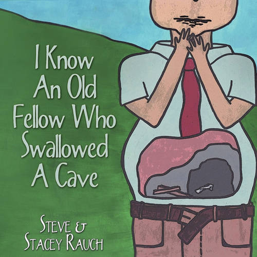 I Know An Old Fellow Who Swallowed A Cave (Paperback)