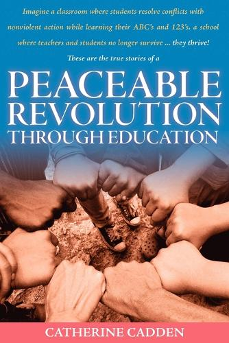 Peaceable Revolution Through Education (Paperback)