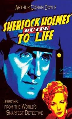 Sherlock Holmes' Guide to Life: Lessons from the World's Smartest Detective (Hardback)