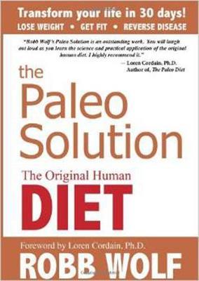 The Paleo Solution: The Original Human Diet (Hardback)