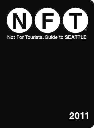 Seattle Not for Tourists 2011 - Not for Tourists (Paperback)