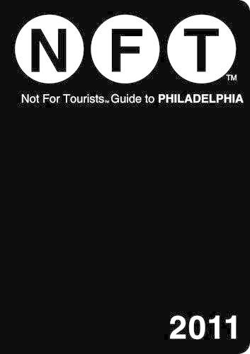Philadelphia Not for Tourists 2011 - Not for Tourists (Paperback)