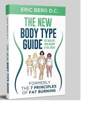 Dr. Berg's New Body Type Guide: Get Healthy Lose Weight & Feel Great (Hardback)
