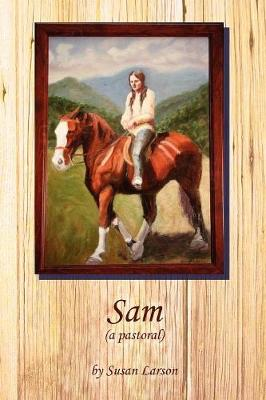 Sam (a Pastoral) (Paperback)