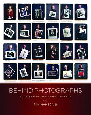 Behind Photographs: Archiving Photographic Legends (Hardback)