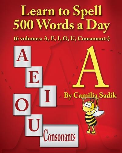 Learn to Spell 500 Words a Day: The Vowel A (vol. 1) (Paperback)