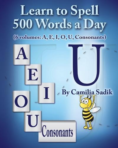 Learn to Spell 500 Words a Day: The Vowel U (vol. 5) (Paperback)