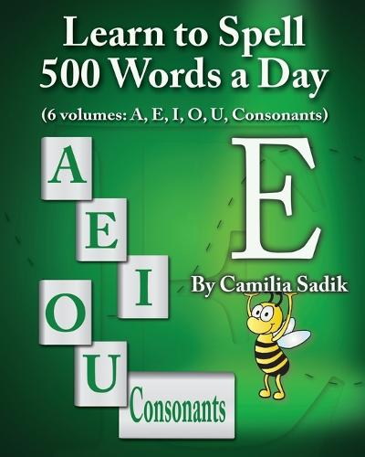 Learn to Spell 500 Words a Day: The Vowel E (vol. 2) (Paperback)