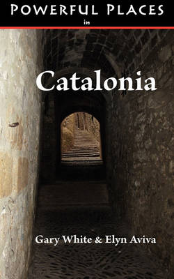 Powerful Places in Catalonia (Paperback)