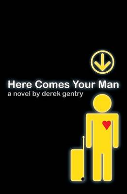 Here Comes Your Man (Paperback)
