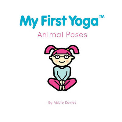 My First Yoga: Animal Poses (Paperback)