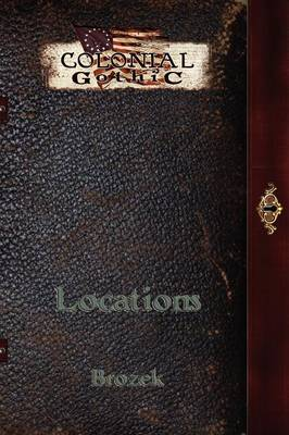 Colonial Gothic: Locations (Paperback)