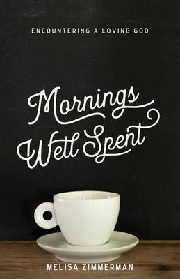 Mornings Well Spent (Paperback)