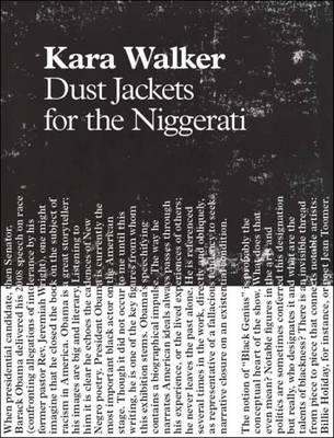 Kara Walker - Dust Jackets for the Niggerati (Hardback)