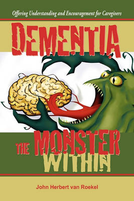 Dementia: The Monster Within (Paperback)