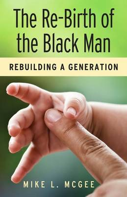 The Re-Birth Of The Black Man (Paperback)