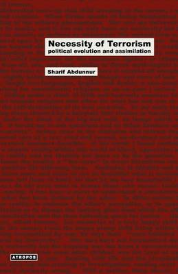 Necessity of Terrorism Political Evolution and Assimilation (Paperback)