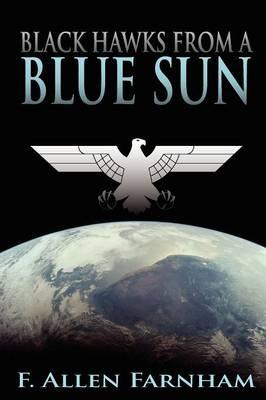 Black Hawks From a Blue Sun (Paperback)