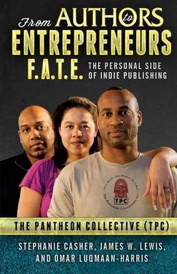 F.A.T.E.: From Authors to Entrepreneurs - The Personal Side of Indie Publishing (Paperback)