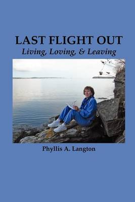 Last Flight Out: Living, Loving & Leaving (Paperback)