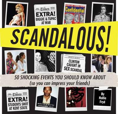 Scandalous!: 50 Shocking Events You Should Know about (So You Can Impress Your Friends) (Paperback)