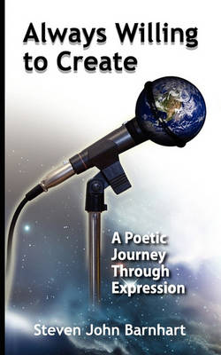 Always Willing to Create: A Poetic Journey Through Expression (Paperback)