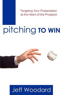 Pitching to Win (Paperback)