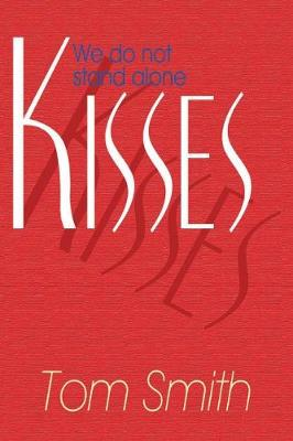 Kisses: We Do Not Stand Alone (Paperback)